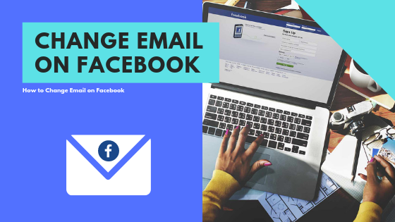 How Can I Change My Email On Facebook<br/>
