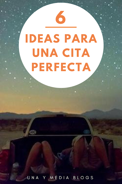 💜6 IDEAS PARA UNA CITA PERFECTA Y ECONÓMICA💜 - Una y Media Blogs