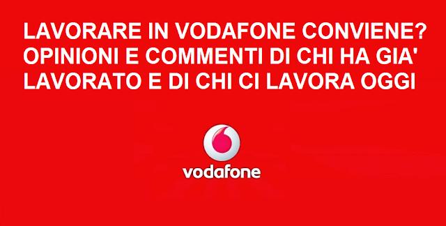Lavorare in Vodafone opinioni e commenti