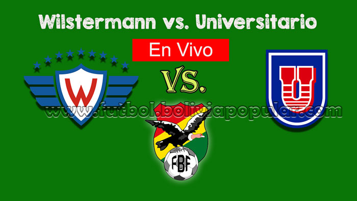 【En Vivo Online】Wilstermann vs. Universitario - Torneo Clausura 2018