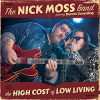 Nick Moss Band's The High Cost of Low Living