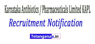 Karnataka Antibiotics / Pharmaceuticals Limited KAPL Recruitment Notification 2017