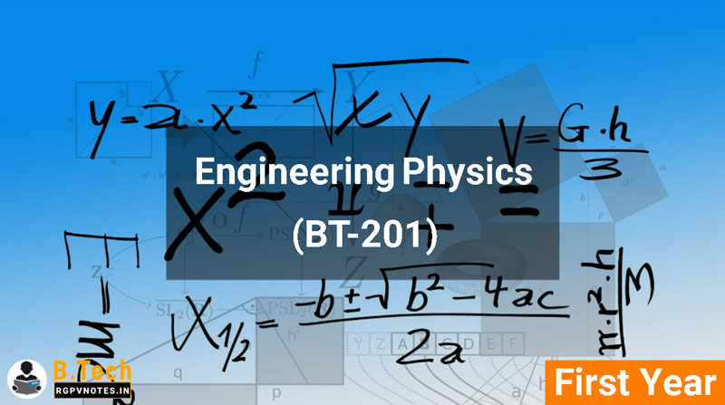 Engineering Physics (BT-201) - B Tech RGPV AICTE Flexible Curricula