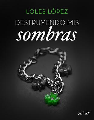 NOVELA ROMANTICA Destruyendo mis sombras : Loles Lopez (Zafiro - 2 Agosto 2016) EBOOK KINDLE Comprar en Amazon España