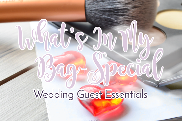 What's In My Bag - Wedding Guest Essentials