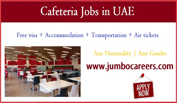 Cafeteria jobs in Abu Dhabi, Dubai cafeteria jobs with salary AED 3000,