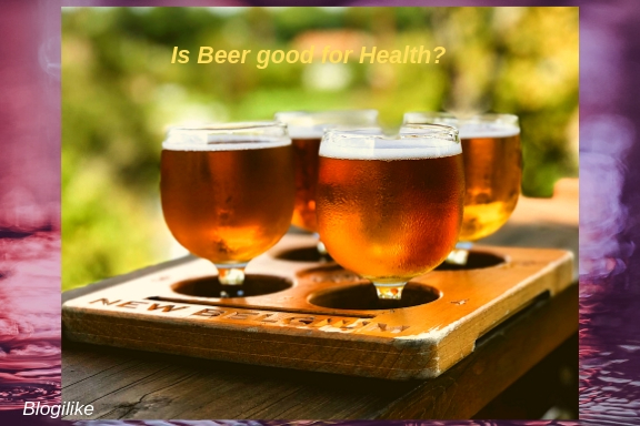 Is Beer god for Health?