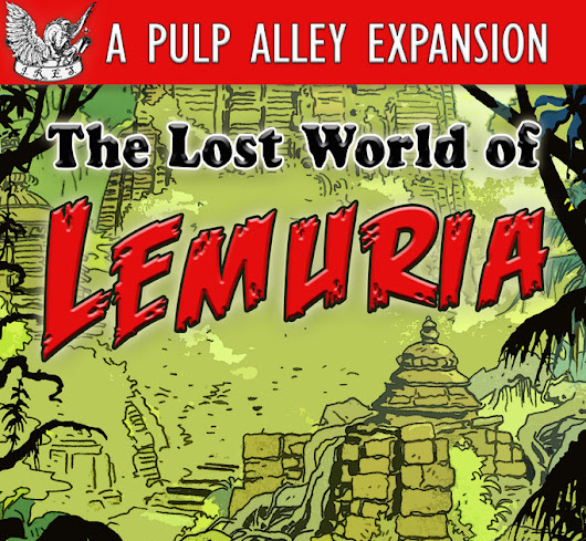 The Lost World of Lemuria - Pulp Alley Expansion