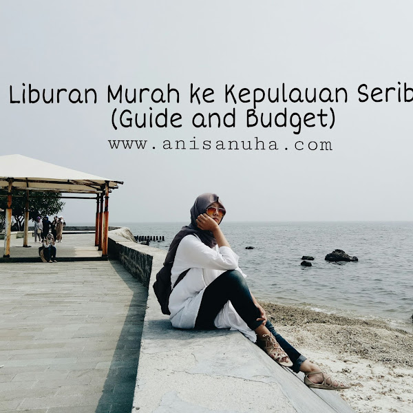 Travel : Liburan Murah Ke Kepulauan Seribu (Guide and Budget)
