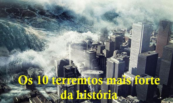 os-dez-terremotos-mais-fortes-da-história