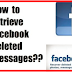 Is there A Way to Retrieve Deleted Messages On Facebook