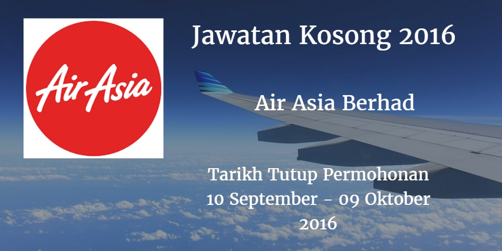 Jawatan Kosong AirAsia Berhad 10 September - 09 Oktober 2016