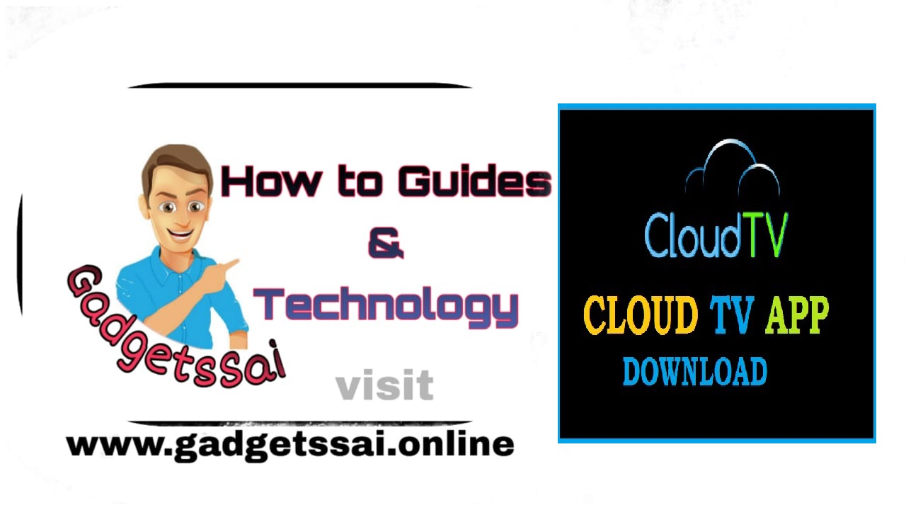 Gadgetssai | How to guides & Technology: Cloud TV app PC download