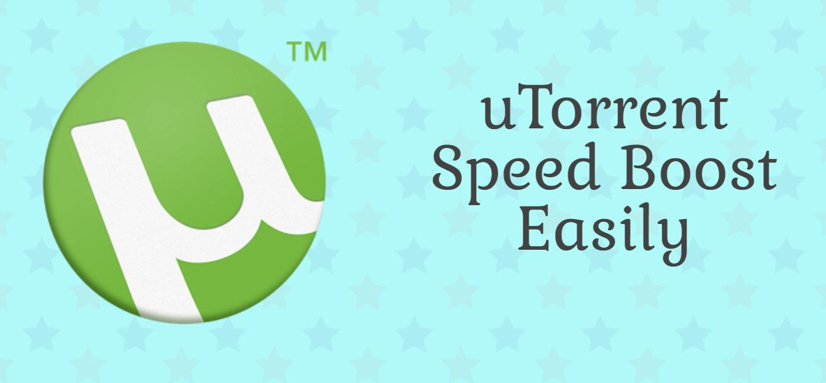 Increase Download Speed of uTorrent