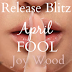 #releaseblitz - April Fool by Joy Wood  @Joywoodauthor  @bemybboyfriend