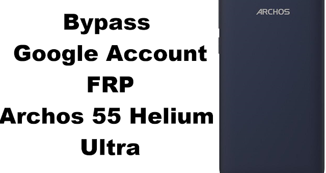 Archos 55 Helium Ultra Bypass FRP Google Account All securities
