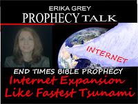 Erika Grey Prophecy Talk End Times Bible Prophecy Internet Expansion Like Fastest Tsunami