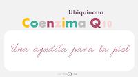 Coenzima Q10 ubiquinona una ayuda para la piel