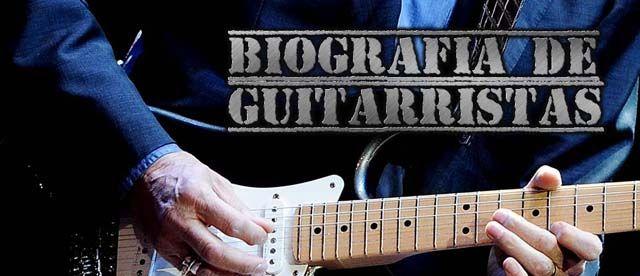 Biografías de Guitarristas Famosos