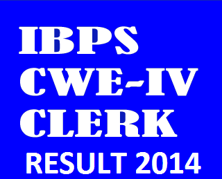 IBPS CWE Clerks IV Recruitment 2014: Results declared