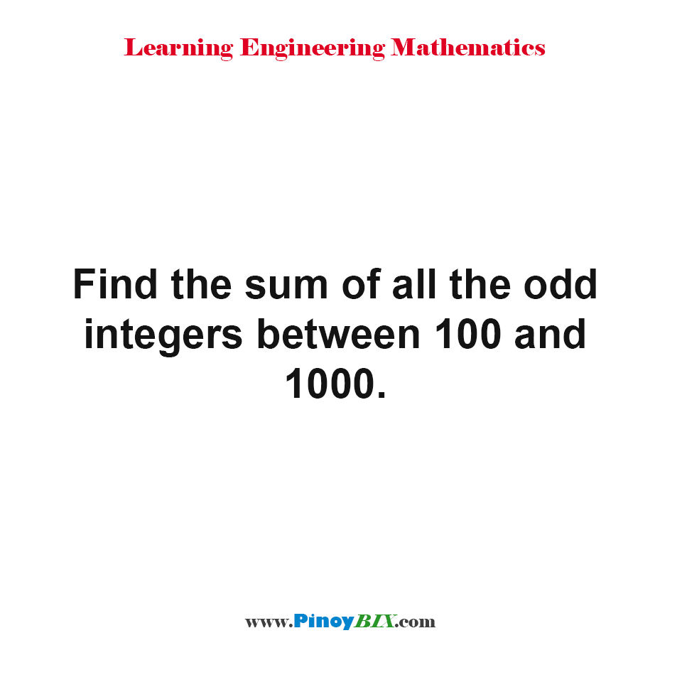 Find the sum of all the odd integers between 100 and 1000