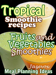 tropical smoothie recipes book fruits and vegetables healthy smoothies recipe