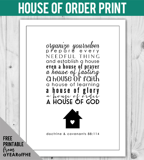 Free HOUSE OF ORDER print by A Year of FHE! #LDS