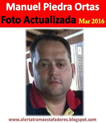 http://alertatramaestafadores2.blogspot.com/2016/03/manuel-piedra-ortas-foto-actual.html