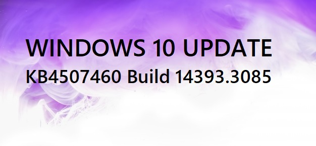 Windows 10 Update July 9 2019 KB4507460 Build 14393.3085