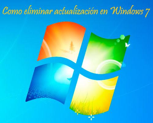 como eliminar una actualizacion que da problemas en windows 7