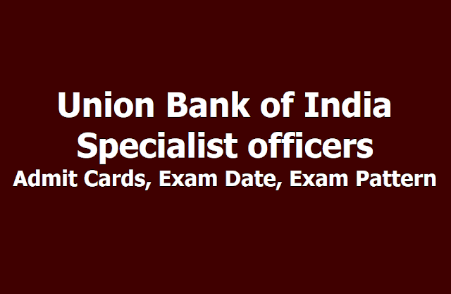 Union Bank of India Specialist officers Admit Cards 2019, Exam Date, Exam Pattern