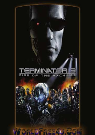 Poster Of Terminator 3: Rise of the Machines In Dual Audio Hindi English 300MB Compressed Small Size Pc Movie Free Download Only At worldfree4u.com