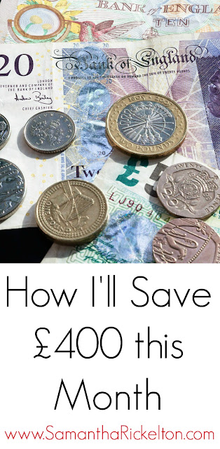 How I'm planning on saving £400 in one month