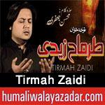http://www.humaliwalayazadar.com/2018/02/tirmah-zaidi-noha-special-kalam-2018.html