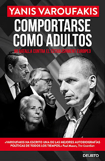 Comportarse como adultos: mi batalla contra el stablishment europeo / Yanis Varoufakis