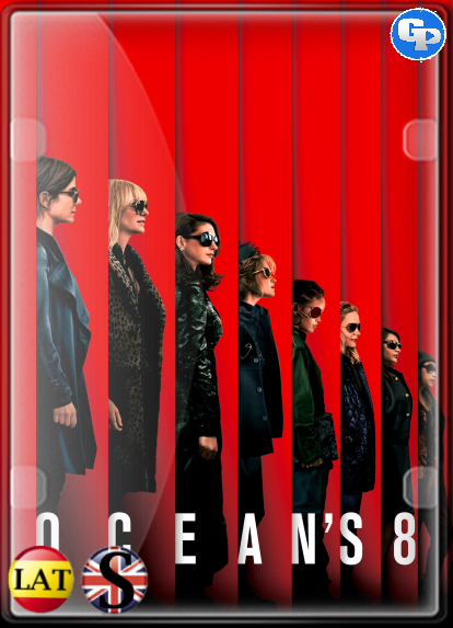 Ocean's 8: Las Estafadoras (2018) HD 1080P LATINO/INGLES