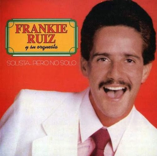 SOLISTA,PERO NO SOLO - FRANKIE RUIZ (1985)