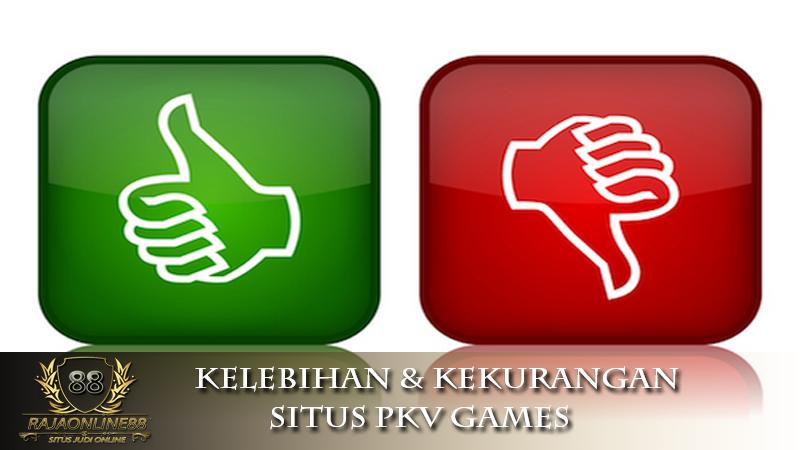 Kelebihan & Kekurangan Bermain Judi Online Situs PKV Games
