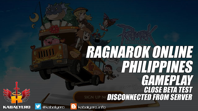 Ragnarok Online Philippines 2017 Gameplay, Close Beta Test, Disconnected • KABALYERO
