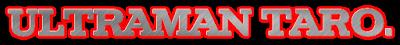 http://unisatsu.blogspot.com/2017/04/projeto-ultraman-taroem-andamento.html