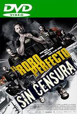 El robo perfecto (Sin Censura) (2018) DVDRip Latino AC3 5.1