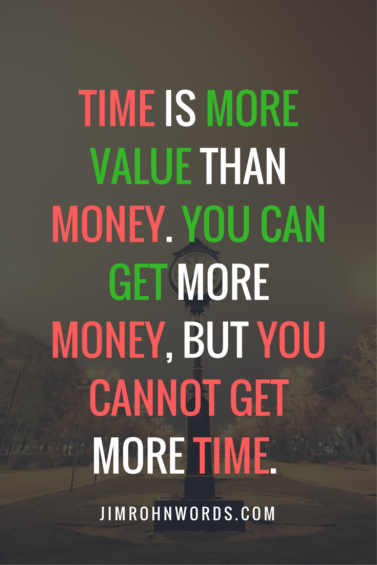 Get Money Quotes Time Is More Value Than Moneyyou Can Get More Money But You