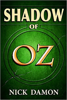 SHADOW OF OZ - Dorothy returns to Oz in a non-stop fantasy adventure by Nick Damon