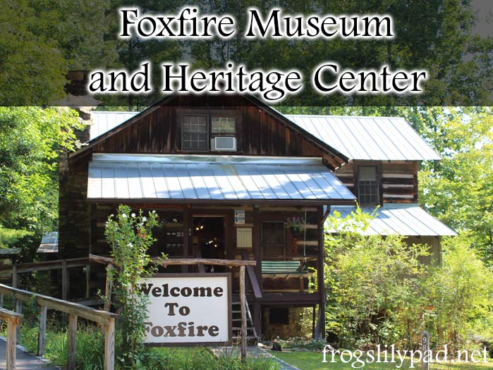Nestled in the northeast mountains of Georgia is the Foxfire Museum and Heritage Center. A pictorial journal of our visit.