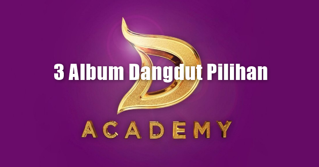 3 Album Dangdut Pilihan Bintang Dacademy Mp3 Full Rar