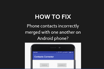 Solution to contacts getting merged randomly with each other on Android Phones | Contacts Corrector
