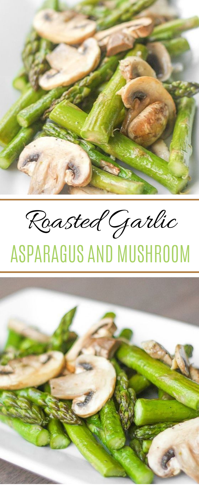 Roasted Garlic Asparagus and Mushrooms #sidedish #vegetarian