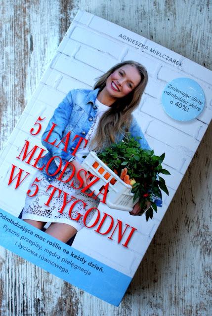 edipresse książki,5 lat mlodsza w 5 tygodni,agnieszka mielczarek,kuchnia roslinna,ksiazki hit,polki.pl