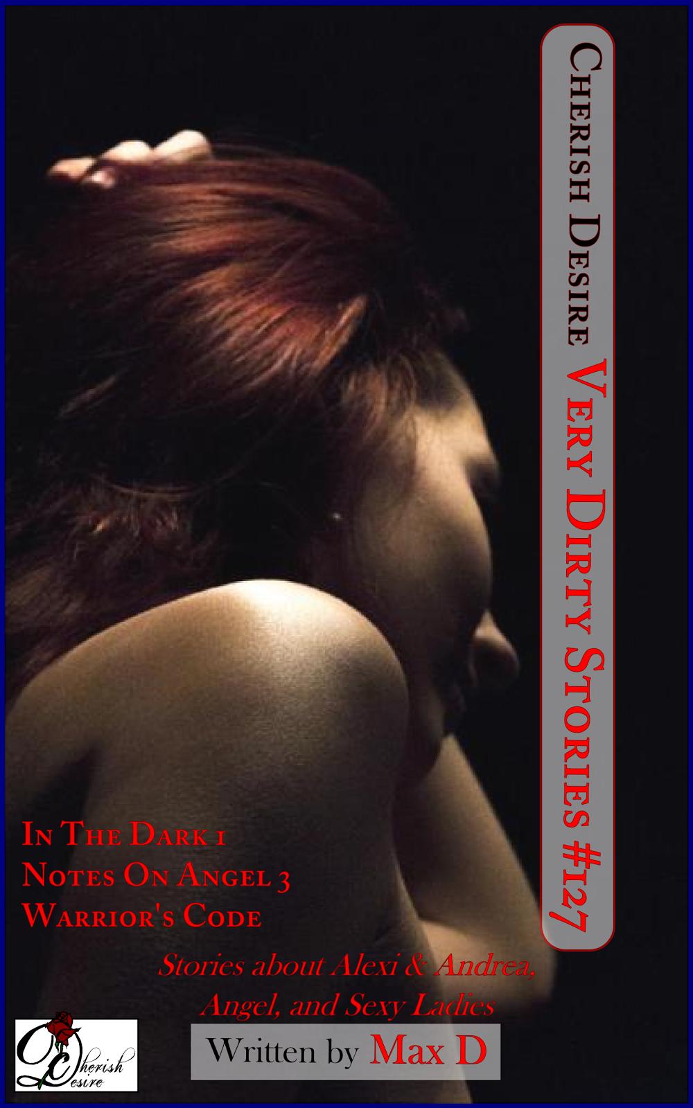 Cherish Desire: Very Dirty Stories #127, Max D, erotica
