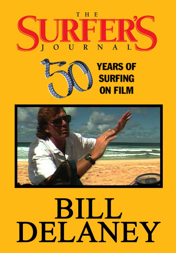 The Surfer's Journal - Filmmakers - Bill Delaney (1996)